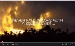 never fall in love with a scuba diver